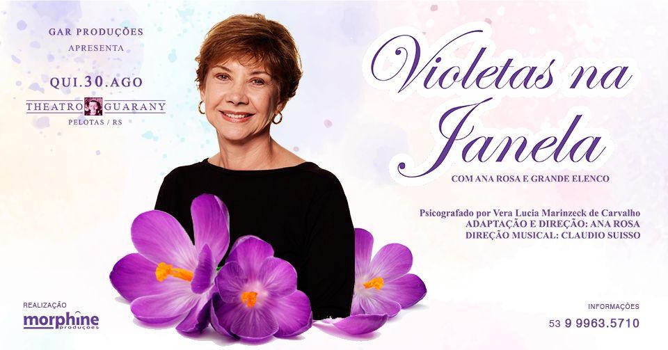 Violetas na Janela, com Ana Rosa  Theatro Guarany em Pelotas