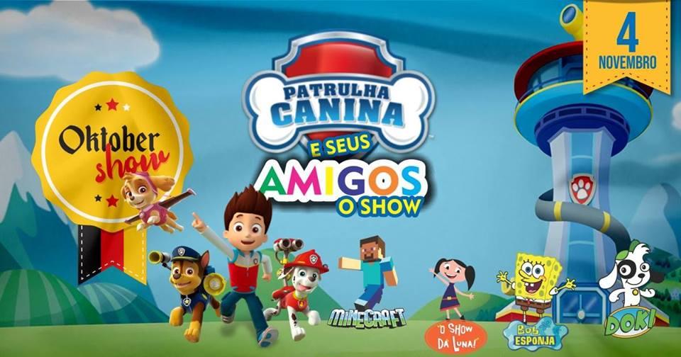 OktoberShow - Patrulha Canina e seus amigos