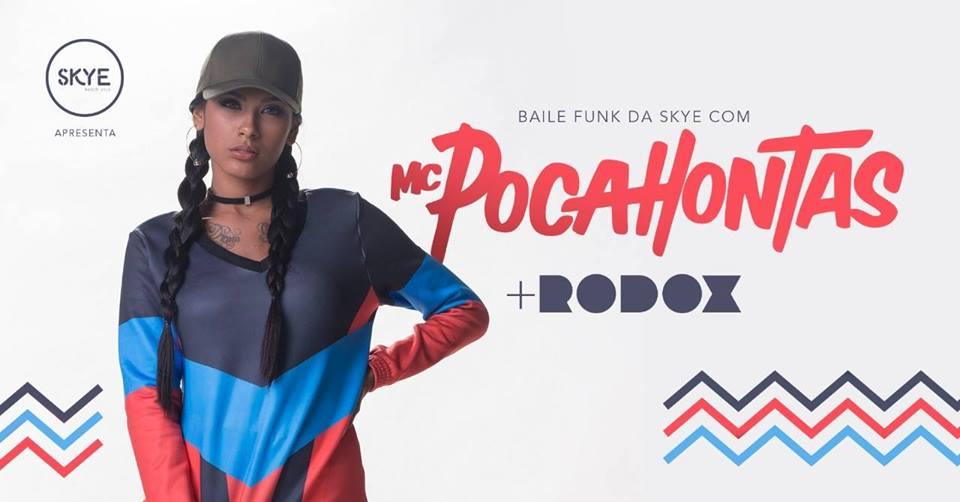 Primeiro Baile Funk na Skye com MC Pocahontas e Rodox