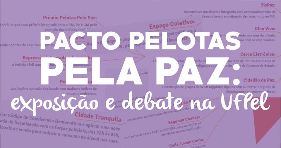 Pacto Pelotas Pela Paz- exposição e debate na UFPel.