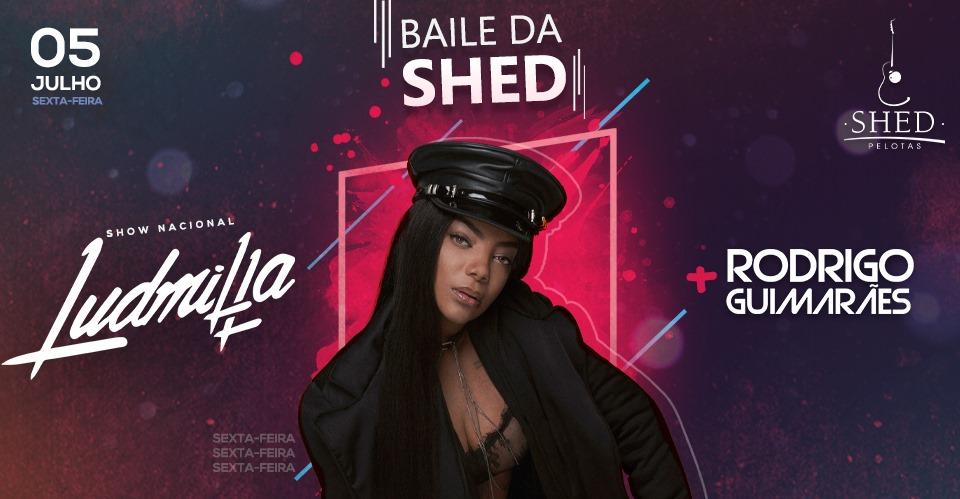 Baile da Shed com Ludmilla