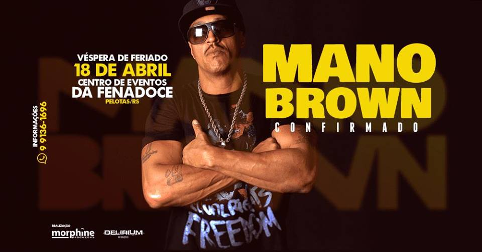 MANO BROWN em Pelotas