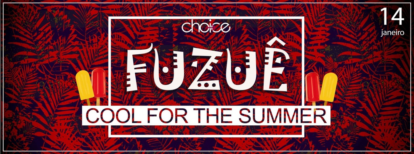 ☼ FUZUÊ – COOL FOR THE SUMMER – PELOTAS | #CHOICEPARTYY